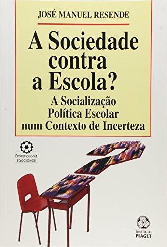 SOCIEDADE CONTRA A ESCOLA?: MANUEL RESENDE, JOSE