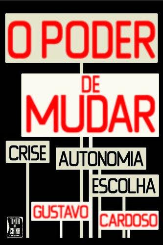 O PODER DE MUDAR: CARDOSO, GUSTAVO