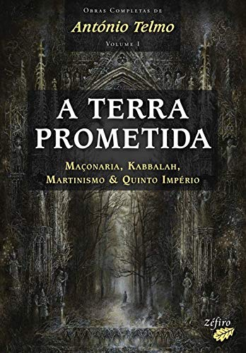 A terra prometida: maÇonaria, kabbalah, martinismo &: Telmo, AntÓnio