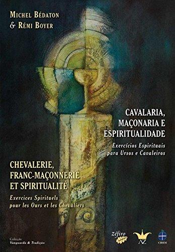 Cavalaria, maÇonaria e espiritualidade: BÉdaton, Michel/Boyer, RÉmi