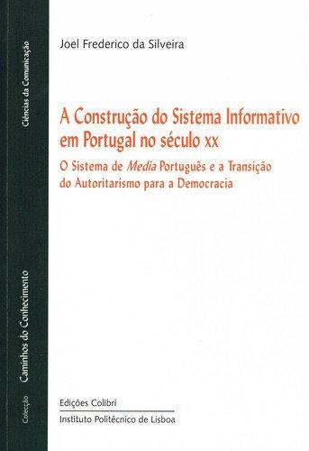 CONSTRUÇAO DO SISTEMA INFORMATIVO EM PORTUGAL: FREDERICO DA SILVEIRA,
