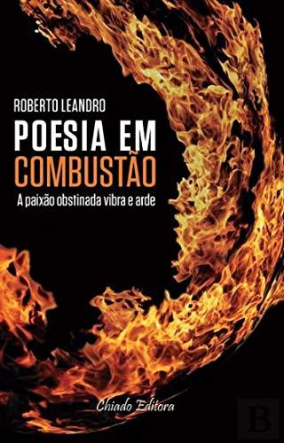 Poesia em Cumbustao: A Paixao Obstinada Vibra: Leandro, Roberto