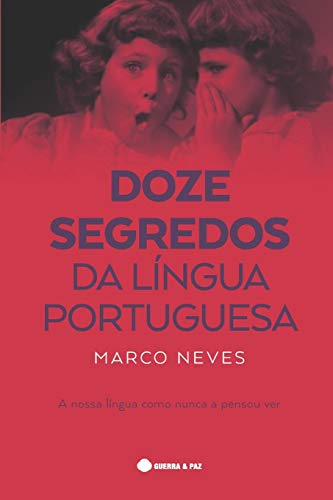 9789897021909: Doze segredos da língua Portuguesa