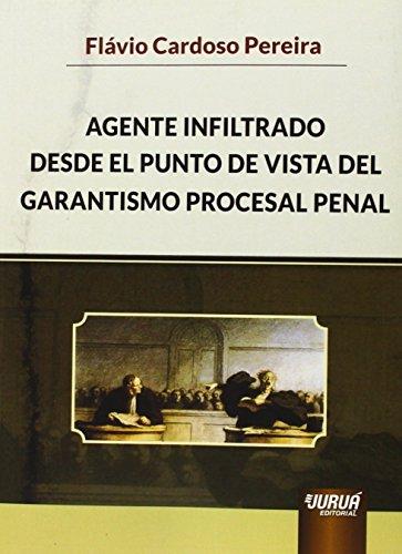 Agente infiltrado desde el punto de vista del garantismo procesal penal (Paperback)