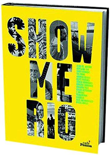 9789897240829: Show Me Rio: Rio de Janeiro Revealed by Real Cariocas