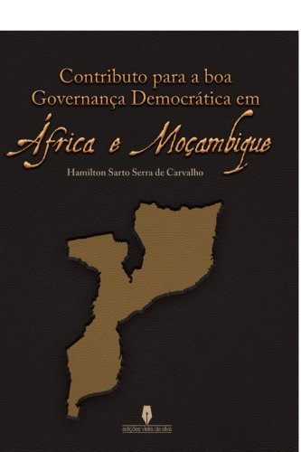 9789897364716: CONTRIBUTO PARA A BOA GOVERNANÇA DEMOCRÁTICA EM ÁFRICA E MOÇAMBIQUE