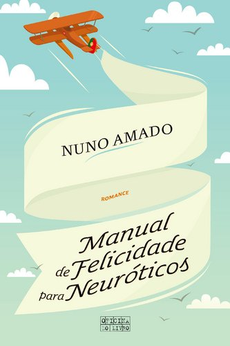 9789897412134: Manual de Felicidade para Neuróticos (Portuguese Edition)