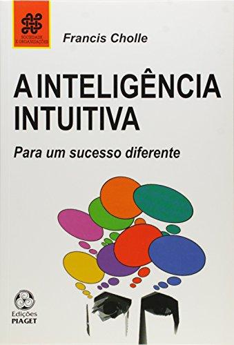 9789897590030: Inteligncia Intuitiva, A: Para um Sucesso Diferente