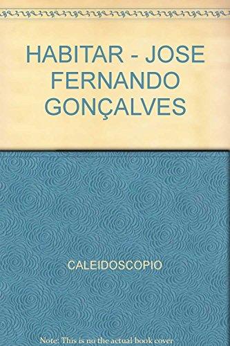 HABITAR - JOSE FERNANDO GONÇALVES (Paperback)