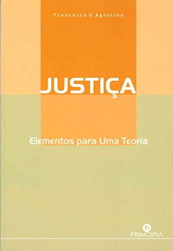 Justiça: Elementos para uma Teoria: Francesco D'Agostino