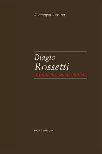 Biagio Rossetti: Urbanismo renascentista: Tavares, Domingos