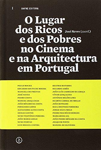 LUGAR RICOS POBRES CINEMA E ARQUITECTURA PORTUGAL: NEVES, JOSE (COORD.)