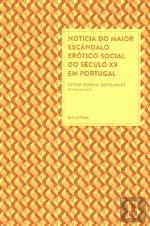 9789898268211: Notícia do Maior Escândalo Erótico-Social do Século XX em Portugal (Portuguese Edition)