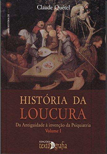 9789898285980: História Da Loucura – Da Antiguidade À Invenção Da Psiquiatria