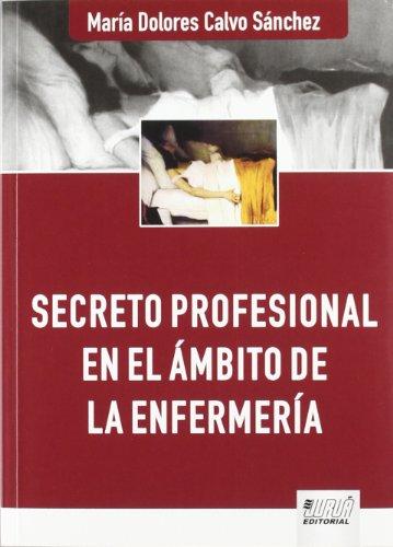 SECRETO PROFESIONAL EN AMBITO DE LA ENFERMERIA (Paperback)