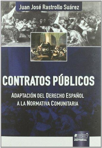 CONTRATOS PUBLICOS. ADAPTACION DEL DERECHO ESPAÑOL A LA NORMATIVA COMUNITARIA (Paperback)