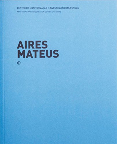 9789898456052: Aires Mateus - Aroeira House + Monitoring and Investigation Center of Furnas, Azores