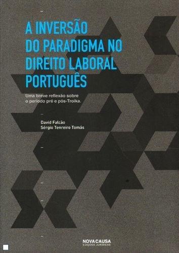 A Inversão do Paradigma no Dto. Laboral Português - Vv.Aa.