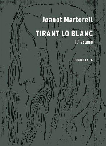 Tirant lo blanc - 1.º volume: Martorell, Joanot