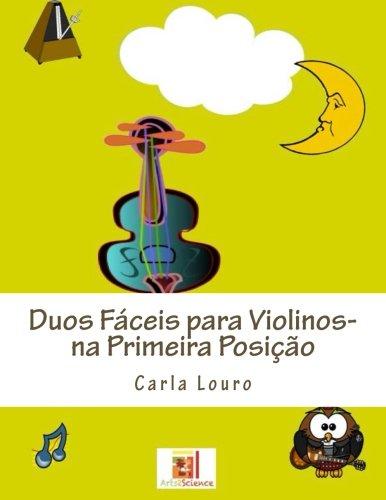 Duos Faceis Para Violinos- Na Primeira Posicao: Louro, Carla