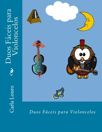 Duos Faceis Para Violoncelos: Louro, Carla