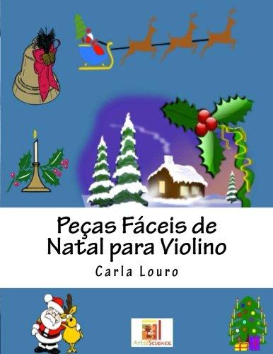 Pecas Faceis de Natal Para Violino: Na: Louro, Carla