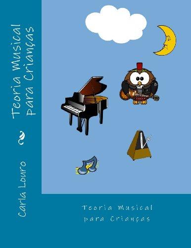 Teoria Musical para Criancas: com gravacoes dos: Louro, Carla