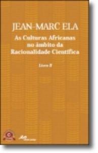 II.CULTURAS AFRICANAS AMBITO RACIONALIDAD CIENTIFICA: ELA, JEAN-MARC
