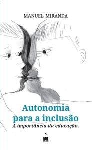 AUTONOMIA PARA A INCLUSAO: MIRANDA, MANUEL
