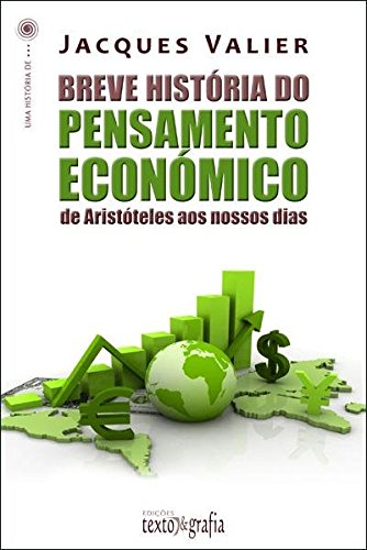 BREVE HISTORIA DO PENSAMENTO ECONOMICO: VALIER, JACQUES