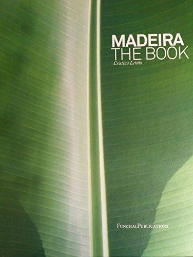 MADEIRA: THE BOOK. - Leitao, Cristina.