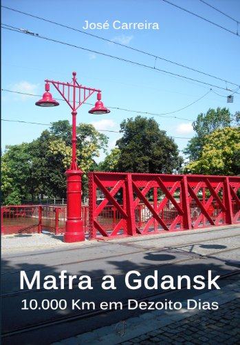 De Mafra a Gdansk 10.000 Km em: Jose Carreira