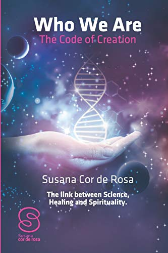 9789899815544: Who We Are: The Code of Creation: The link between Science Healing and Spirituality
