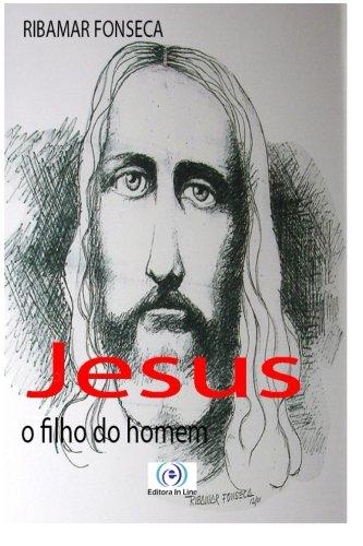 Jesus, o filho do homem (Portuguese Edition): Ribamar Fonseca