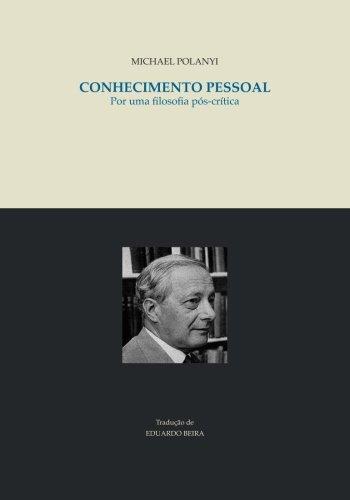 9789899865914: Conhecimento pessoal: Por uma filosofia pos-critica (Portuguese Edition)