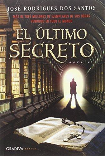 Ultimo secreto, El (AVANCE) (Paperback): José Rodrigues dos Santos