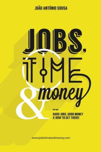 Jobs, Time and Money (Portuguese Edition): João Antà nio