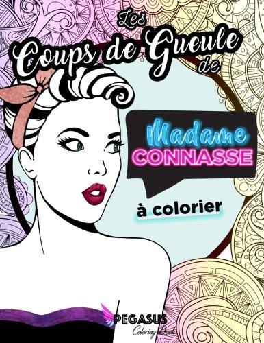 9789899999527: Les Coups de Gueule de Madame Connasse à colorier