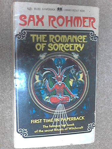 The Romance of Sorcery : The Famous: Rohmer, Sax