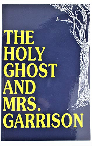Holy Ghost And Mrs Garrison: Garrison Mary