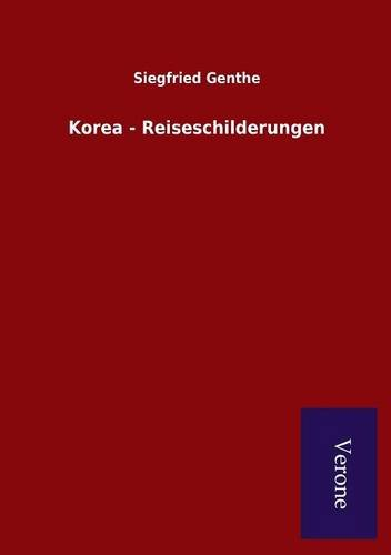 9789925000227: Korea - Reiseschilderungen (German Edition)
