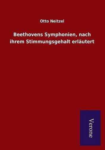 Beethovens Symphonien, nach ihrem Stimmungsgehalt erlautert (Paperback): Otto Neitzel