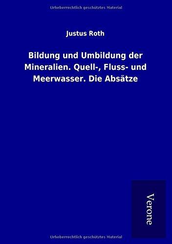 9789925002696: Bildung und Umbildung der Mineralien. Quell-, Fluss- und Meerwasser. Die Absätze