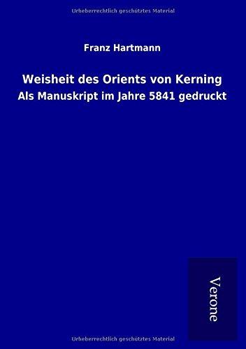 9789925003235: Weisheit des Orients von Kerning: Als Manuskript im Jahre 5841 gedruckt
