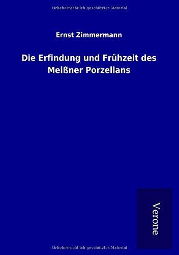 9789925004966: Die Erfindung und Frühzeit des Meißner Porzellans