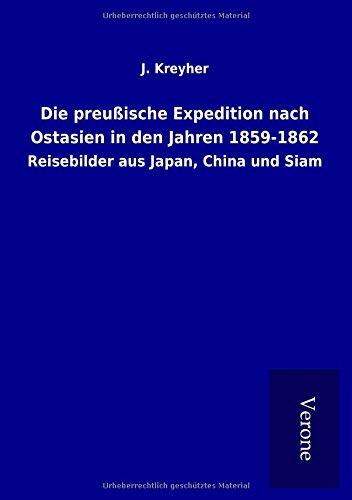 9789925005222: Die preußische Expedition nach Ostasien in den Jahren 1859-1862: Reisebilder aus Japan, China und Siam