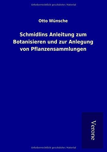 9789925007486: Schmidlins Anleitung zum Botanisieren und zur Anlegung von Pflanzensammlungen