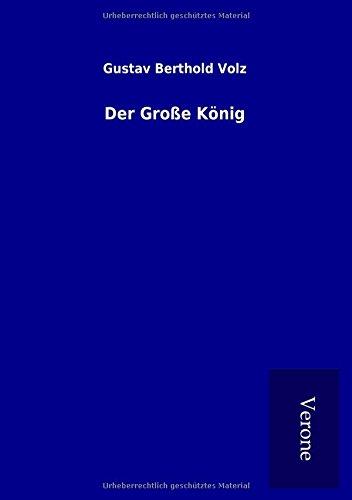 Der Große König (Paperback): Gustav Berthold Volz