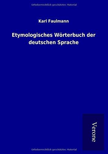 Etymologisches Wörterbuch der deutschen Sprache (Paperback): Karl Faulmann