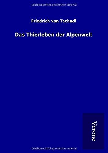 9789925009893: Das Thierleben der Alpenwelt